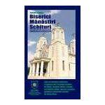 Biserici, manastiri, schituri - ghid