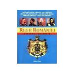 Regii Romaniei - o istorie adevarata