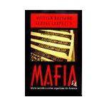 Mafia. Istoria secreta a crimei organizate din America
