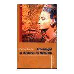 Arheologul si misterul Nefertiti
