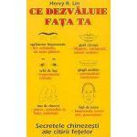 Ce dezvaluie fata ta - secrete chineze ale citirii chipului