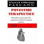 Povestiri terapeutice - Remedii si proceduri de tratament naturist integral pentru 100 de boli si suferinte