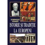 ISTORIE SI TRADITIE LA EUROPENI