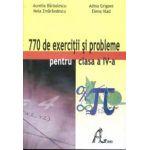 770 de exercitii si probleme pentru clasa a IV-a