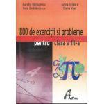 800 de exercitii si probleme pentru clasa a III-a