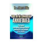 Cum sa va controlati anxietatea. Terapia comportamentului emotiv-rational (T.C.E.R.)