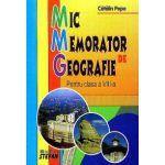 Mic Memorator de Geografie - Pentru clasa a VIII-a