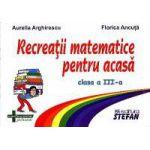 Recreatii matematice pentru acasa, clasa a III-a