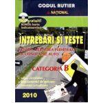 Intrebari si teste pentru obtinerea permisului de conducere auto 2010. Categoria B