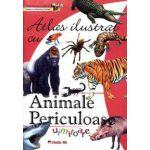 Atlas ilustrat cu ANIMALE PERICULOASE UIMITOARE