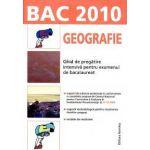 Geografie. Ghid de pregatire intensiva pentru examenul de bacalaureat 2010