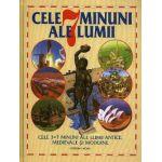 Cele 3x7 minuni ale lumii antice, medievale si moderne