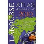 Larousse 2010: Atlas des pays du monde