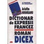 Dictionar de expresii francez-roman. DICEX