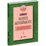 Nutriţie şi biotratamente - vol.3