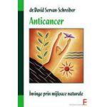 Anticancer - Invinge prin mijloace naturale