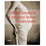 Ghidul esenţial al oricărei femei însărcinate