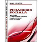 Pedagogie socială - Valori, Comportamente, Experienţe, Strategii