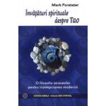 Învăţături spirituale despre Tao: O filozofie străveche pentru o înţelepciune modernă