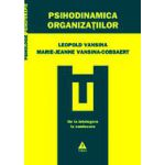 Psihodinamica organizaţiilor. De la înţelegere la conducere