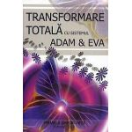 Transformarea totala cu sistemul ADAM & EVA