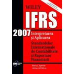 IFRS 2007: Interpretarea si aplicarea Standardelor Internationale de Contabilitate si Raportare Financiara