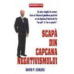 Scapa din capcana negativismului