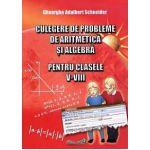 Culegere de probleme de aritmeică si algebră pentru clasele V-VIII