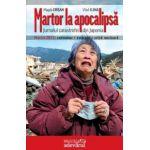 Martor la apocalipsă. Jurnalul catastrofei din Japonia