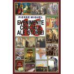 16 evenimente cruciale ale istoriei