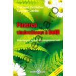 Puterea vindecătoare a bolii (Boala ca drum) ~  Importanţa şi semnificaţia simptomelor bolii ~