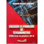 Culegere de probleme de trigonometrie pentru clasele IX - X