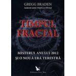 Timpul fractal ~ misterul anului 2012 și o nouă eră terestră ~
