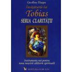 Invataturile lui Tobias, seria claritatii ~ instrumente noi pentru noua noastră călătorie spirituală ~