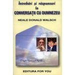 Intrebari si raspunsuri ~ la conversaţii cu Dumnezeu ~