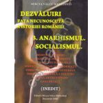 Dezvaluiri ~ Fata necunoscuta a istoriei romane ~ Vol. 3 - Anarhismul. Socialismul