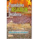 PREAMARIREA SAU DECADEREA RELIGIILOR