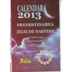 CALENDAR 2013 PREDESTINAREA ZILEI DE NASTERE