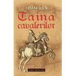 Taina cavalerilor, Vol. 4