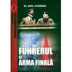 Fuhrerul si Arma Finala