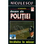 Dosare ale politiei invaluite in mister