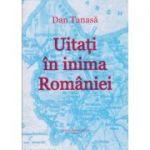 UITATI IN INIMA ROMANIEI