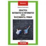 Didactica matematicii si informaticii pentru invatamantul primar - Geanina Harvarneanu