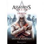 Assassin's Creed (#2). Frăția - Oliver Bowden Oliver Bowden