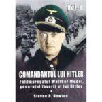 Comandantul lui Hitler vol. 1 - Steven H. Newton