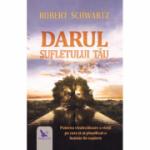Darul sufletului tău - Schwartz Robert