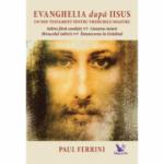 Evanghelia după Iisus - Ferrini Paul