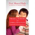 Fraţi şi surori sau iubire şi rivalitate - Marcel Rufo, Christine Schilte
