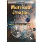 Matricea creatiei - Richard Heath