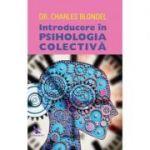 Introducere în psihologia colectivă - Dr. Charles Blondel